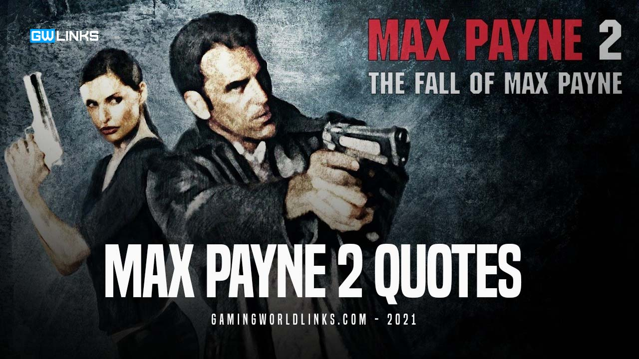 Max Payne 2 Quotes
